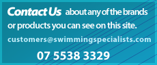 Contact Us about any of the brands or products you can see on this site. customers@swimmingspecialists.com 07 5538 3329
